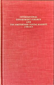 INTERNATIONAL GOVERNMENT FINANCE AND THE AMSTERDAM CAPITAL MARKET 1740-1815-1980