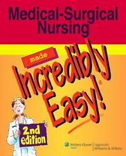 Incredibly Easy! Series#174: Medical-Surgical Nursing Made Incredibly Easy!...