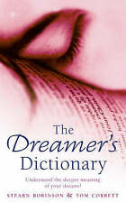 The Dreamer's Dictionary: Understand the Deeper Meanings of Your Dreams, Stearn