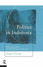 Politics in Indonesia: Democracy, Islam and the Ideology of Tolerance -ExLibrary