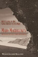 Rituals in Sacred Stone: Mary Magdalene's Message of Self Empowerment., Braathen