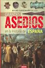 Atlas ilustrado de los grandes asedios en la historia de España