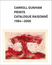 Carroll Dunham Prints: Catalogue Raisonne, 1984-2006 (Addison Gallery of