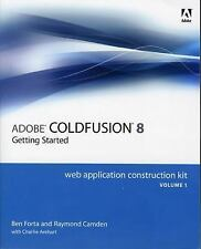Adobe Coldfusion 8 Getting Started Volume 1 : Getting Started by Raymond...