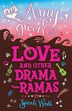 Ask Amy Green: Love and Other Drama-Ramas by Sarah Webb (Paperback, 2011)