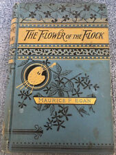 The Flower Of The Flock by Maurice F. Egan 1894 Hardcover