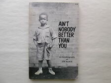 AIN'T NOBODY BETTER THAN YOU An Autobiography of Joe Black 1983 pb SIGNED