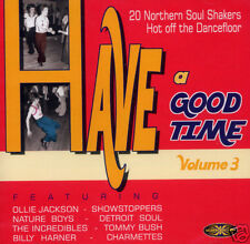 """HAVE A GOOD TIME VOL. 3""  GSCD 186  NORTHERN SOUL  20 MONSTER TRACKS"