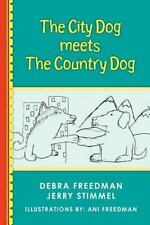 The City Dog Meets the Country Dog by Jerry Stimmel and Debra Freedman (2012,...