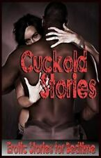 Cuckold Stories : Erotic Stories for Bedtime: By Jepson, Emily Douglas, Liz M...