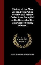 History of the Clan Gregor, from Public Records and Private Collections; Compile