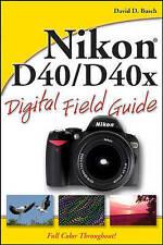 Nikon D40/D40x Digital Field Guide by David D. Busch (Paperback, 2007)