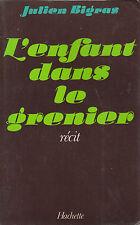 """Livre Récit """" L'enfant dans le Grenier - Julien Bigras  """" ( No 5648 )"""