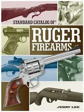 Standard Catalog of Ruger Firearms by Jerry Lee
