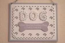 Plaque A Spolied Rotten Dog Lives Here Dog Lovers Wooden Sign Grey 22cm F1715