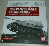 Der Panzerjäger Ferdinand - Panzerjäger Tiger (P) Porsche Typ 131 Buch NEU!