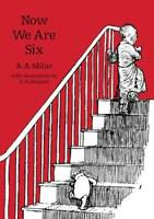 Now We Are Six (Winnie-the-Pooh - Classic Editio, Milne, A. A., New