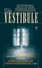The Vestibule by Elisabeth Kubler-Ross, George G., Jr. Ritchie and Jess E....
