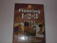 Flooring 1-2-3: Expert Advice on Design, Installation, and Repair - Home Depot