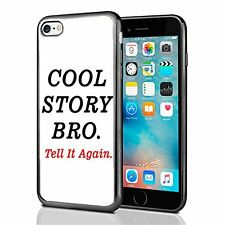 Cool Story Bro Tell It Again For Iphone 7 Case Cover By Atomic Market