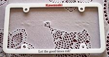 BRAND NEW KAWASAKI LET THE GOOD TIMES ROLL WHITE LICENSE PLATE FRAME!