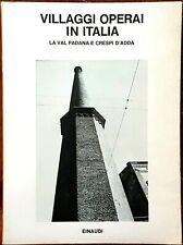 Villaggi operai in Italia: la Val Padana e Crespi d'Adda, Ed. Einaudi, 1981