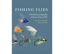 Fishing Flies : A World Encyclopedia of Every Type of Fly by Malcolm...s