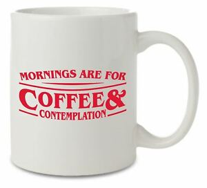Mornings are for Coffee and Contemplation Stranger Things Inspired Ceramic Mug