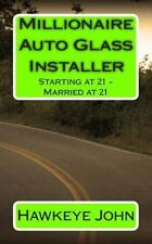 Millionaire Auto Glass Installer: Starting at 21 - Married At 21 (2014,...