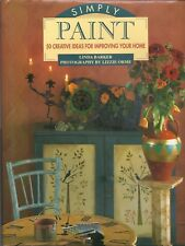 Simply Paint: 50 Creative Ideas for Improving Your Home (1994, Hardcover)