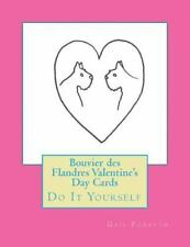 Bouvier des Flandres Valentine's Day Cards : Do It Yourself by Gail Forsyth.
