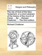 The city of God of the New Testament: or a shor, Challoner, Richard,