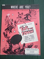 "GEORGE MURPHY  - TOP OF THE TOWN - ""  WHERE ARE YOU ""  -  SHEET MUSIC"