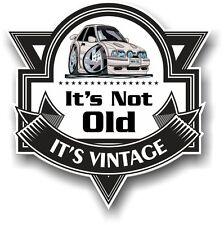It's Not Old It's Vintage Slogan KOOLART & Mk4 Ford Escort RS Turbo car sticker