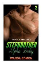 Stepbrother Alpha Baby : Alphas Bad Boy Billionaire Romance, Paperback by Edm...