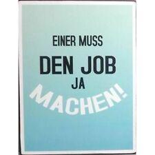 Blechschild - Einer muss den Job ja machen! - Vintage Wandschschild Metall