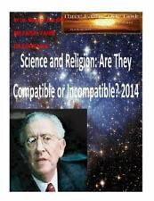 Science and Religion: Are They Compatible or Incompatible? 2014 by Faisal...