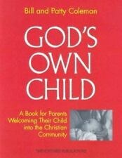 God's Own Child: A Book for Parents Welcoming Their Child into the Christian Com