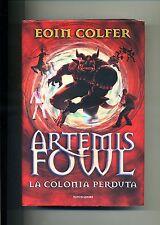Eoin Colfer # ARTEMIS FOWL - La Colonia Perduta  # Mondadori 2008