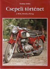 Book - Csepeli Tortenet - Hungarian Motorbikes WM Pannonia T1 T5 Csepel Tunde