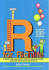 R for Richlife : KIDS Manage Money and How to Manage Without it by Julie DAVEY