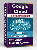 Google Cloud Platform Fundamentals CP100A- Video Training tutorials - 5 Hours