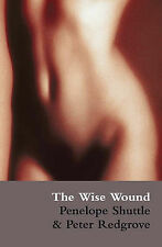 The Wise Wound: menstruation and everywoman by Penelope Shuttle