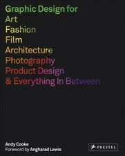 Graphic Design for Art, Fashion, Film, Architecture, Photography, Product Des...