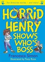 Horrid Henry Shows Who's Boss: Ten Favourite Stories - and more!, Simon, Frances