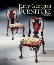 Early Georgian Furniture 1715-1740 by Adam Bowett (Hardback, 2009)