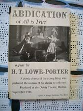 Abdication or All is True a Play by H.T. Lowe-Porter (1950 1st Edition HCDJ)