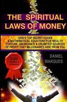 Spiritual Laws of Money : God's Top Secret Codes and Mathematical Equations f...