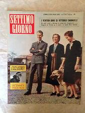 RIVISTA SETTIMO GIORNO 9 2/1958 VITTORIO EMANUELE TORLONIA LOLLOBRIGIDA POLO SUD