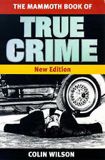 The Mammoth Book of True Crime: new edition (Mammoth Books), Ashley, Mike, Wilso